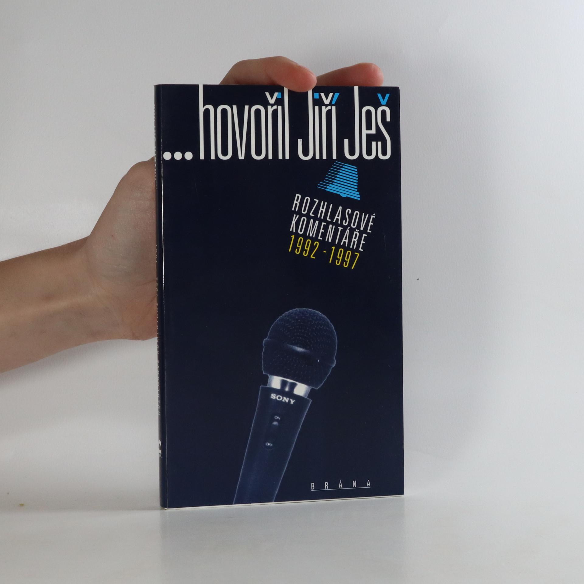 antikvární kniha ...hovořil Jiří Ješ. Rozhlasové komentáře 1992-1997., 1997