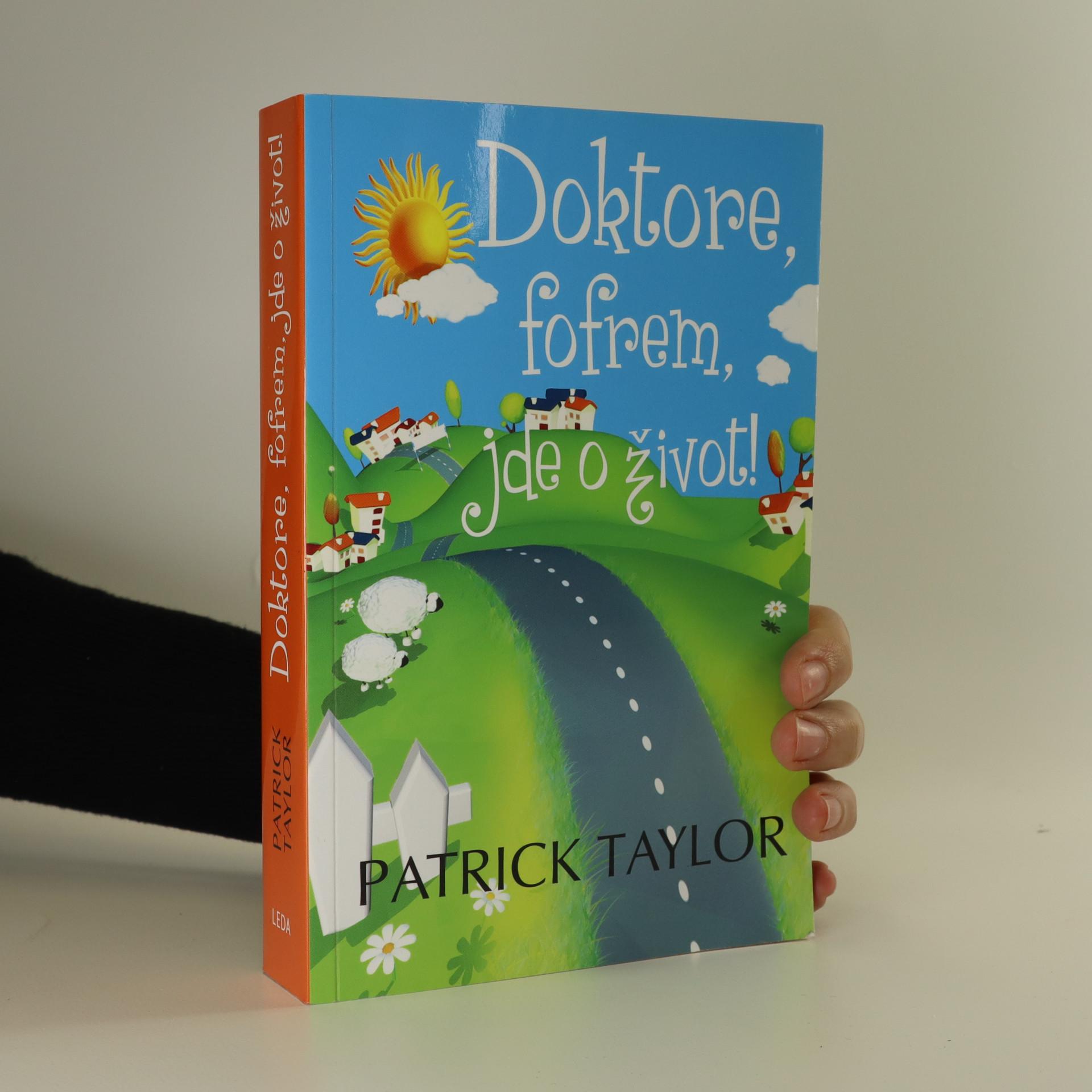 antikvární kniha Doktore, fofrem, jde o život!, 2009