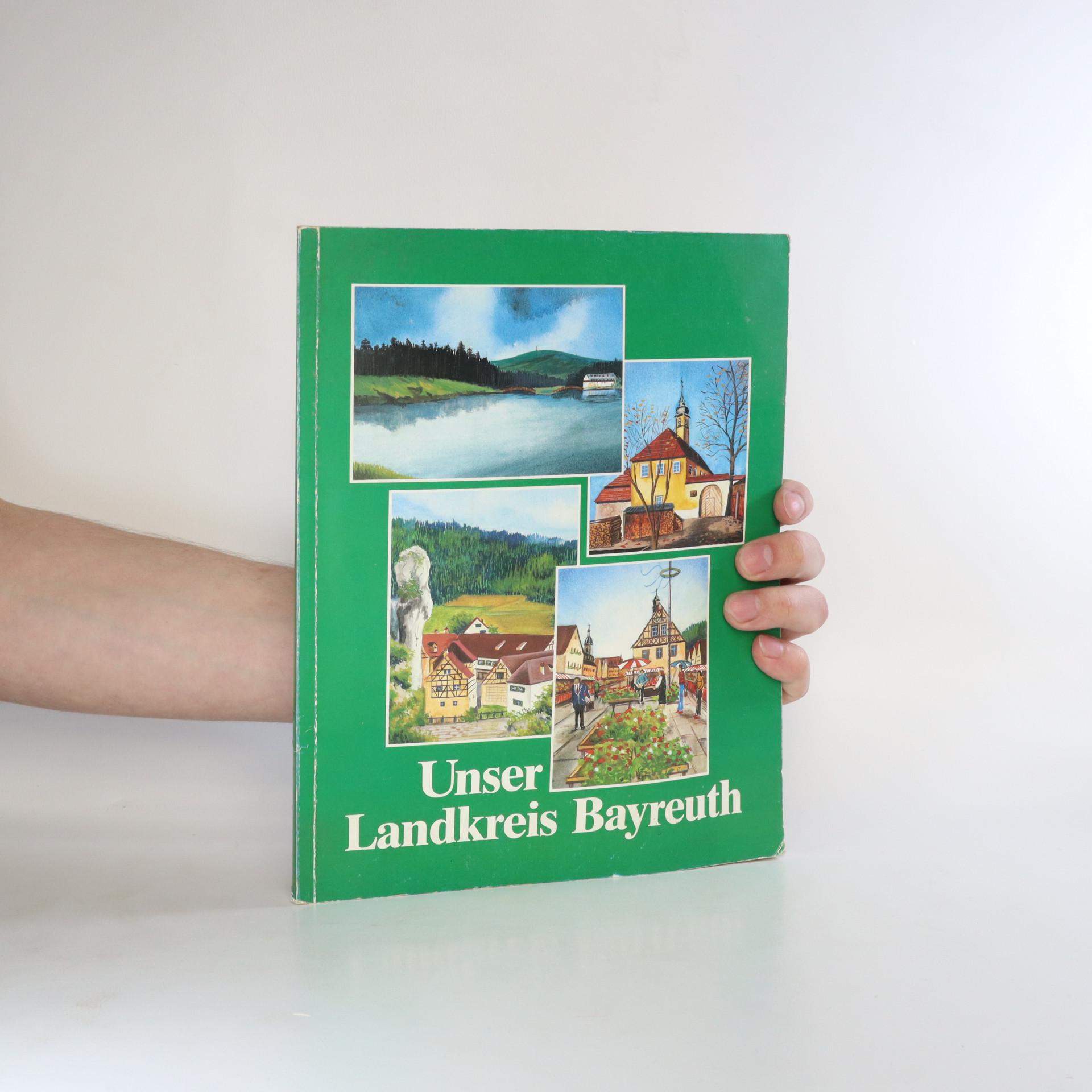 antikvární kniha Unser Landkreis Beyreuth, 1988