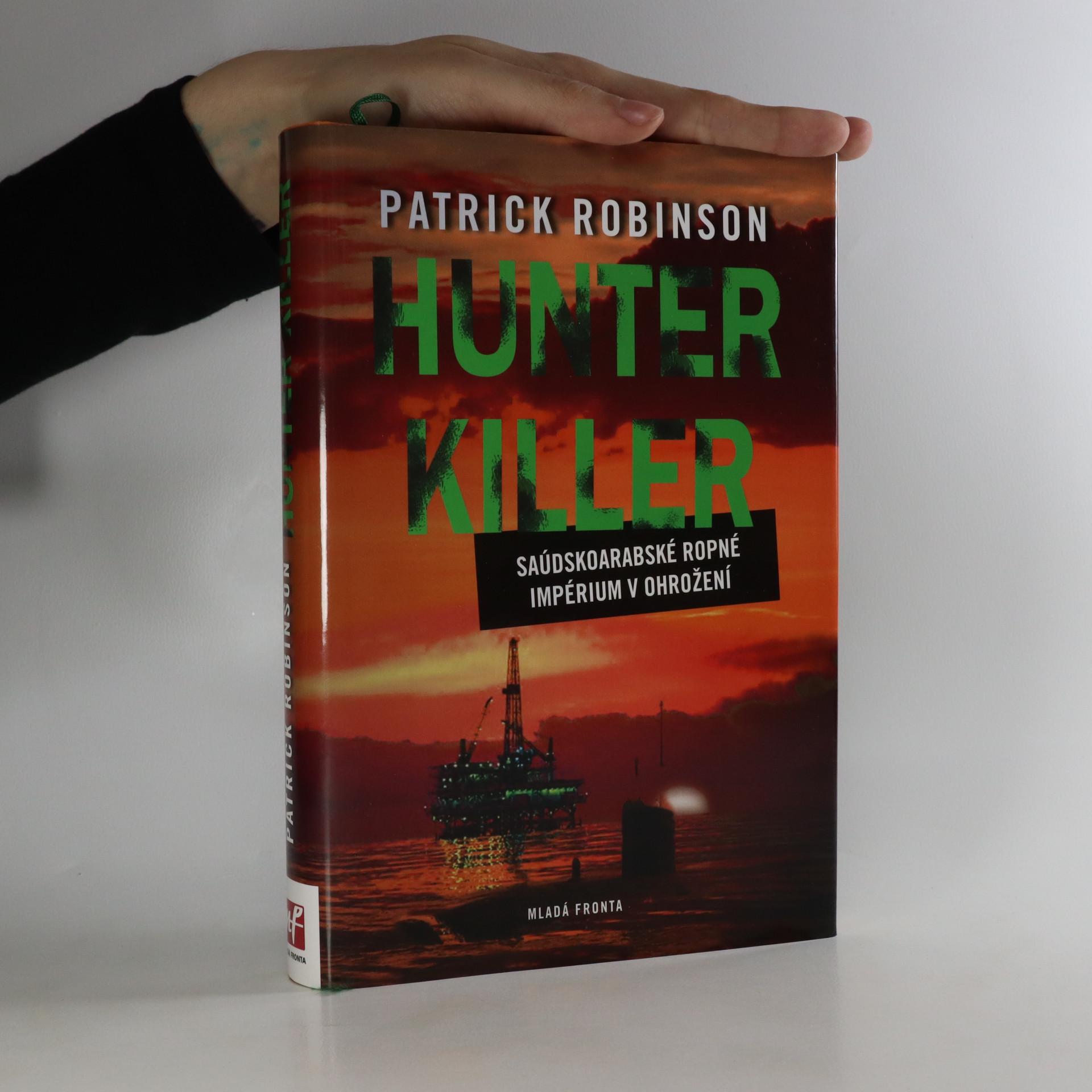 antikvární kniha Hunter Killer. Saúdskoarabské ropné impérium v ohrožení, 2009