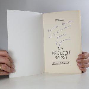 antikvární kniha Na křídlech racků. Jak jsem létal a padal (asi věnování a podpis autora), 2016