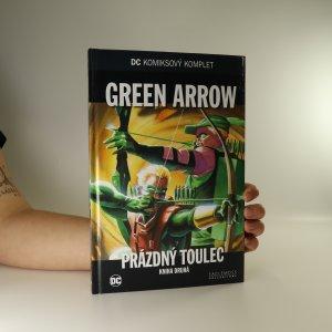 náhled knihy - Green Arrow. Prázdný Toulec (kniha druhá)