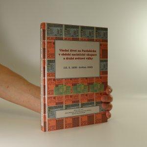 náhled knihy - Všední život na Pardubicku v období nacistické okupace a druhé světové války