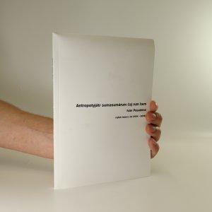 náhled knihy - Antropotyjátr sumasumárum čaj rum bum (výtisk číslo 241)