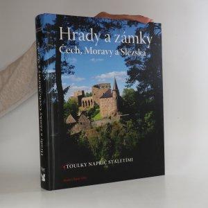 náhled knihy - Hrady a zámky Čech, Moravy a Slezska. Toulky napříč staletími