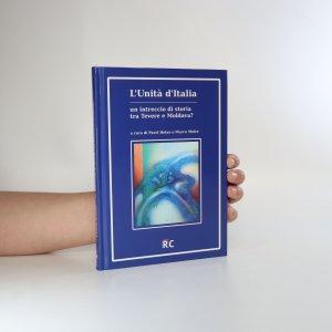 náhled knihy - L'Unità d'Italia - un intreccio di storia tra Tevere e Moldava?