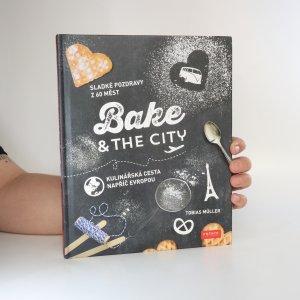 náhled knihy - Bake & the city. Kulinářská cesta napříč Evropou