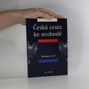 náhled knihy - Česká cesta ke svobodě (Díl I.) Revoluce či co?