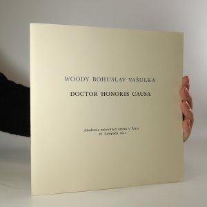 náhled knihy - Woody Bohuslav Vašulka. Doctor Honoris Causa