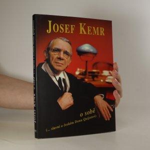 náhled knihy - Josef Kemr o sobě. Slavní o českém Donu Quijotovi