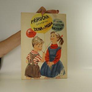 náhled knihy - Příručka časopisu žena a moda. Šijeme, pleteme dětem. č. 4