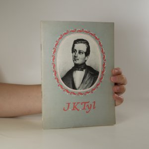 náhled knihy - Josef Kajetán Tyl. 4.2.1808-11.7.1856