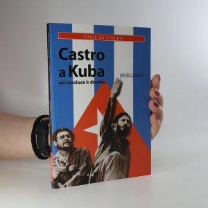 náhled knihy - Castro a Kuba. Od revoluce k dnešku