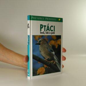 náhled knihy - Ptáci lesů, luk a polí