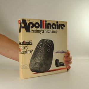 náhled knihy - Apollinaire známý a neznámý