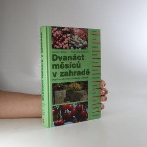 náhled knihy - Dvanáct měsíců v zahradě. Plánování, výsadba, pěstování, sklizeň