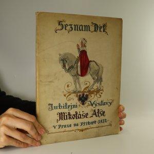 náhled knihy - Seznam děl jubilejní výstavy Mikoláše Alše v Praze na Příkopě. Díl 1