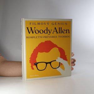 náhled knihy - Filmový génius Woody Allen. Kompletní průvodce tvorbou