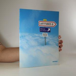 náhled knihy - Latitudes 2. Méthode de français (včetně 2 CD, viz foto)