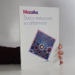 náhled knihy - Mozaika. Život v nedvojnosti a v přítomnosti