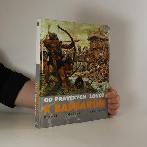 náhled knihy - Od pravěkých lovců k barbarům