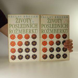 náhled knihy - Životy posledních Rožmberků I. a II. díl (2 svazky)