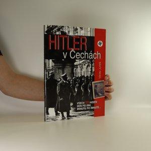 náhled knihy - Hitler v Čechách. Všech sto tři hodin den po dni, minutu po minutě