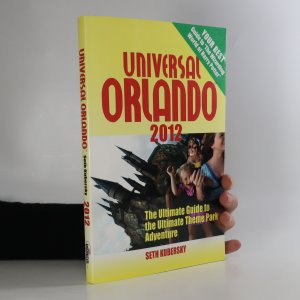 náhled knihy - Universal Orlando 2012. The Ultimate Guide to the Ultimate Theme Park Adventure