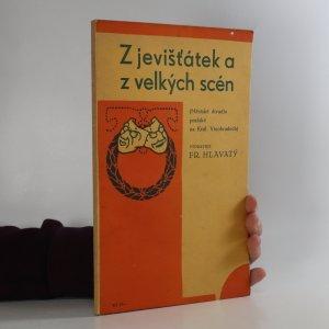 náhled knihy - Z jevišťátek a z velkých scén. Městské divadlo pražské na Královských Vinohradech