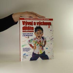 náhled knihy - Vývoj a výchova dítěte krok za krokem. Průvodce rodičovstvím do šestého roku dítěte