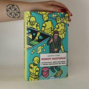 náhled knihy - Roboti nastupují : automatizace, umělá inteligence a hrozba budoucnosti bez práce