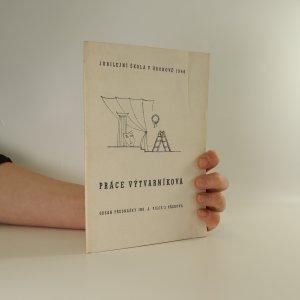 náhled knihy - Práce výtvarníkova (podpis autora)