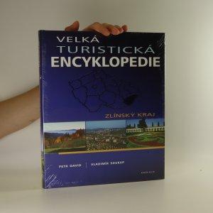náhled knihy - Velká turistická encyklopedie. Zlínský kraj.