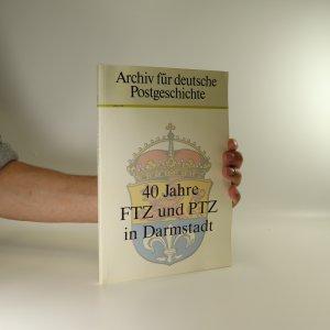 náhled knihy - 40 Jahre FTZ und PTZ in Darmstadt