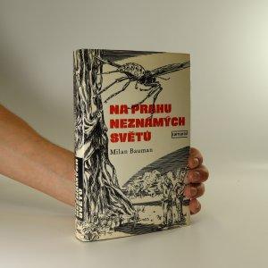 náhled knihy - Na prahu neznámých světů