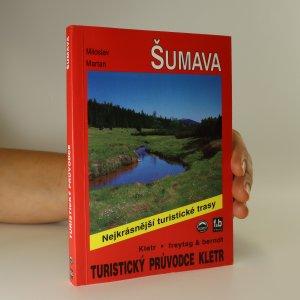 náhled knihy - Průvodce Šumavou. 50 nejkrásnějších turistických tras po horách a údolími Šumavy
