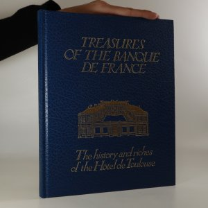 náhled knihy - Treasures of the banque de France. The history and riches of the Hotel de Toulouse