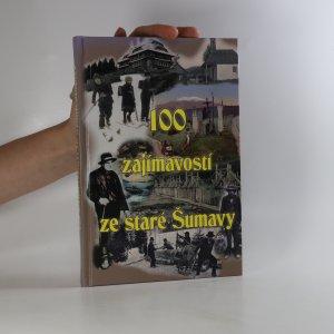náhled knihy - 100 zajímavostí ze staré Šumavy