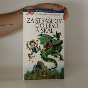 náhled knihy - Za strašidly do lesů a skal. 50 rodinných výletů
