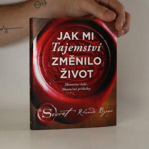 náhled knihy - Jak mi Tajemství změnilo život. Skuteční lidé, skutečné příběhy