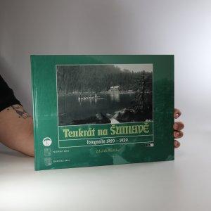 náhled knihy - Tenkrát na Šumavě. Fotografie 1929-1939