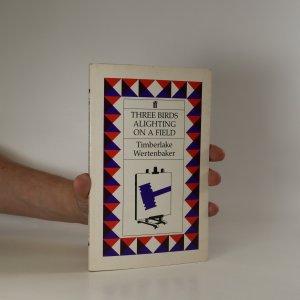 náhled knihy - Three Birds Alighting on a Field