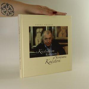 náhled knihy - S Kristianem Kodetem o Kristianu Kodetovi (obsahuje podpis K. Kodeta)