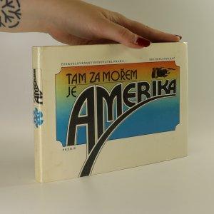 náhled knihy - Tam za mořem je Amerika. Dopisy a vzpomínky českých vystěhovalců do Ameriky v 19. století