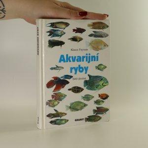 náhled knihy - Akvarijní ryby. 500 druhů pro sladkovodní nádrže. Péče a chov