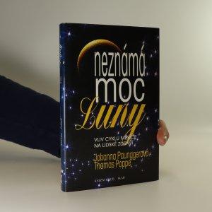 náhled knihy - Neznámá moc Luny. Vliv cyklů Měsíce na lidské zdraví