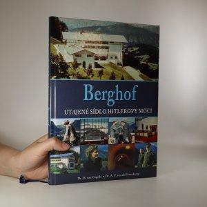 náhled knihy - Berghof. Utajené sídlo Hitlerovy moci
