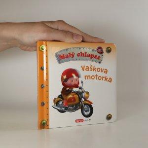 náhled knihy - Malý chlapec. Vaškova motorka Vaškova motorka