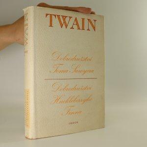 náhled knihy - Dobrodružství Toma Sawyera. Dobrodružství Huckleberryho Finna