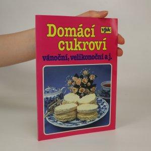 náhled knihy - Domácí cukroví . Vánoční, velikonoční aj.